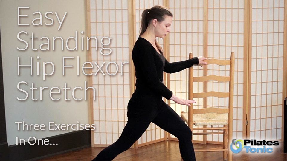 The Easy Standing Hip Flexor Stretch - Pilates Tonic ...