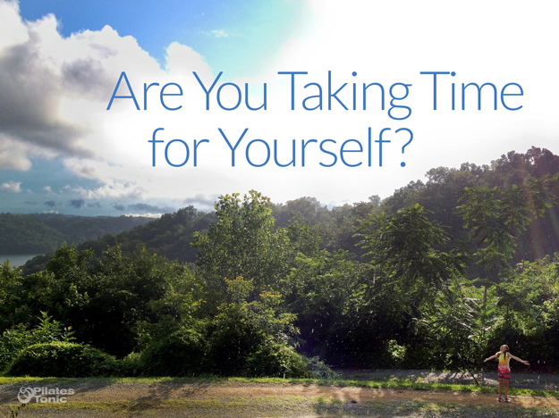 Are You Taking Time for Yourself?