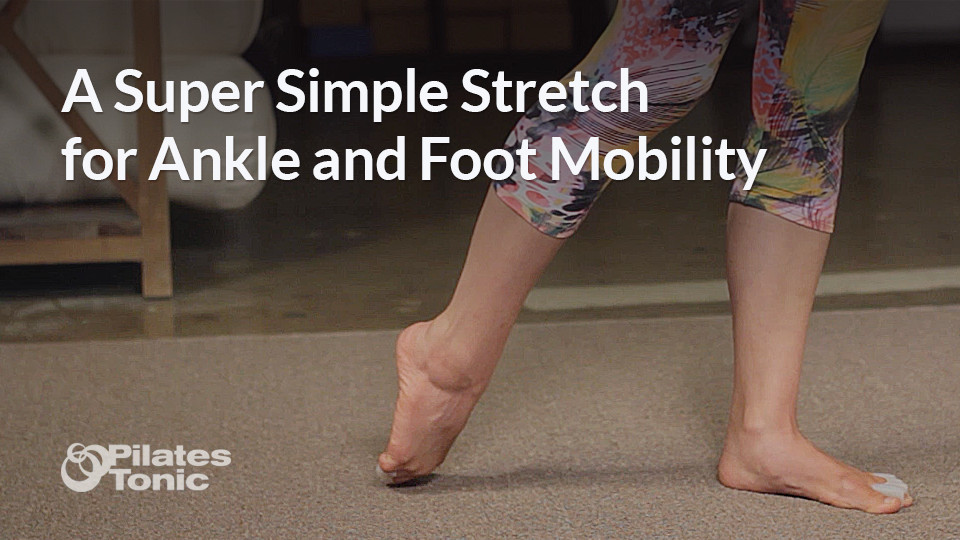 A Super Simple Stretch for Ankle and Foot Mobility