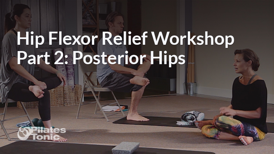 Featured Image - Hip Flexor Relief Workshop Part 2: Posterior Hips