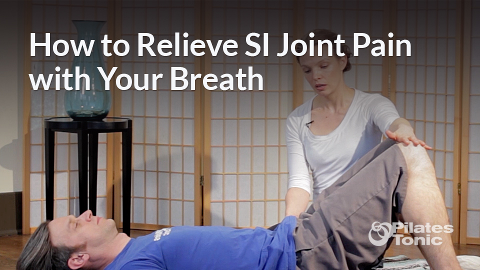 How to Relieve SI Joint Pain with Your Breath and the Pilates Roll Down